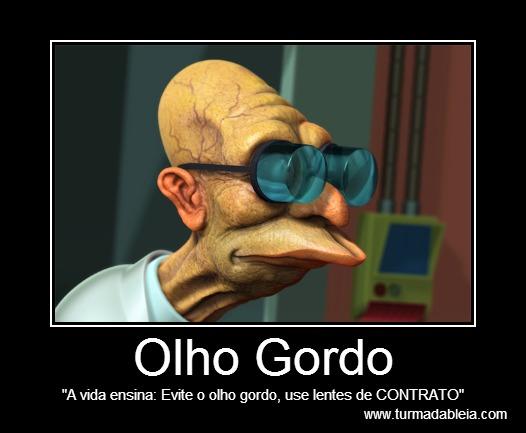 """Olho Gordo """"A vida ensina: Evite o olho gordo, use lentes de CONTRATO"""""""